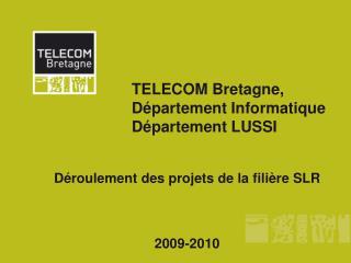 TELECOM Bretagne,  Département Informatique Département LUSSI