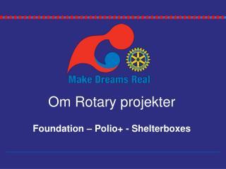 Om Rotary projekter