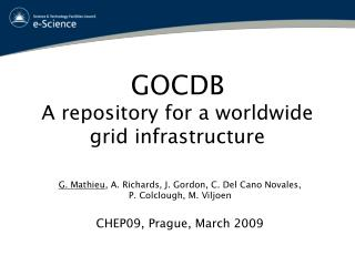 GOCDB A repository for a worldwide grid infrastructure