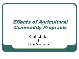 Effects of Agricultural Commodity Programs