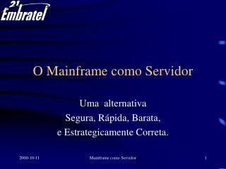 O Mainframe como Servidor