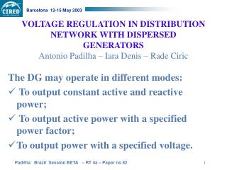 The DG may operate in different modes:   To output constant active and reactive power;