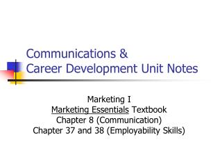 Communications &  Career Development Unit Notes