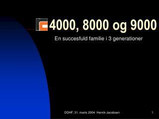 4000, 8000 og 9000