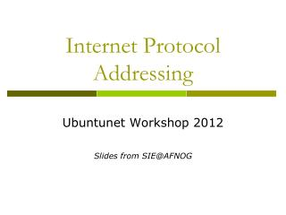 Internet Protocol Addressing