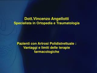 Dott.Vincenzo Angellotti Specialista in Ortopedia e Traumatologia