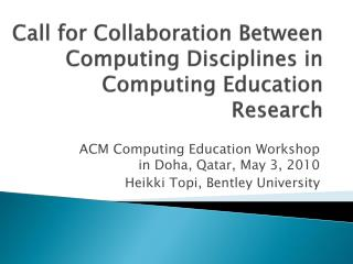 Call for Collaboration Between Computing Disciplines in  Computing Education Research