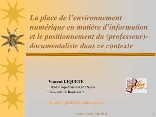 Vincent LIQUETE IUFM d'Aquitaine-EA 487 Scico  Université de Bordeaux 2