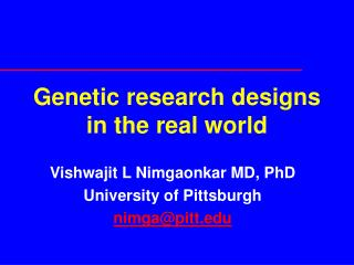 Genetic research designs in the real world