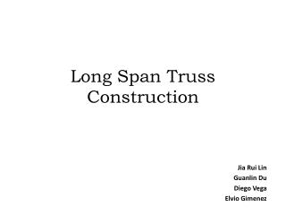 Long Span Truss Construction