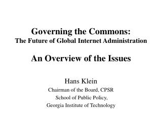Governing the Commons:  The Future of Global Internet Administration An Overview of the Issues