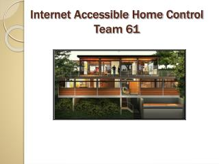 Internet Accessible Home Control Team 61