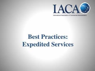 Best Practices:  Expedited Services