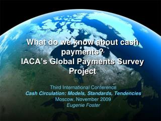 What do we know about cash payments? IACA's Global Payments Survey Project