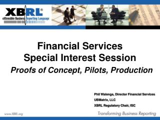 Financial Services Special Interest Session Proofs of Concept, Pilots, Production