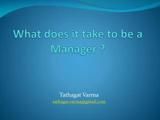 What does it take to be a Manager ?