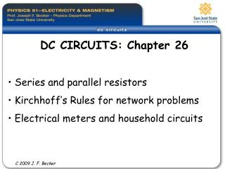 Series and parallel resistors  Kirchhoff s Rules for network problems  Electrical meters and household circuits