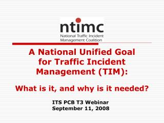 A National Unified Goal for Traffic Incident Management (TIM): What is it, and why is it needed?
