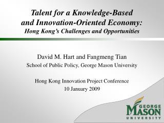 David M. Hart and Fangmeng Tian  School of Public Policy, George Mason University