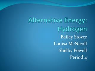 Alternative Energy: Hydrogen