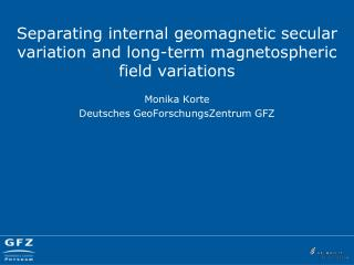 Separating internal geomagnetic secular variation and long-term  magnetospheric field variations