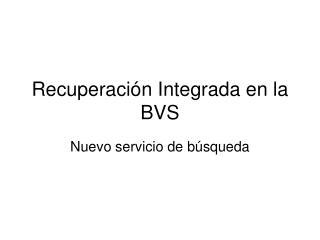 Recuperación Integrada en la BVS