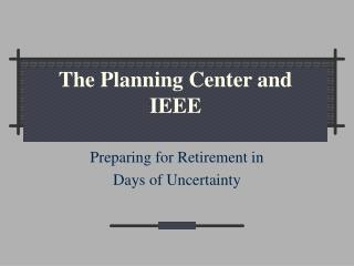 The Planning Center and IEEE