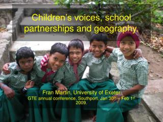 Children s voices, school partnerships and geography.