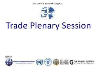 Trade Plenary Session