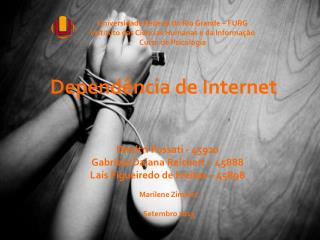 Dímitri Fossati - 45920 Gabriela Daiana Reichert – 45888 Laís Figueiredo de Freitas – 45898