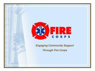 Engaging Community Support  Through Fire Corps