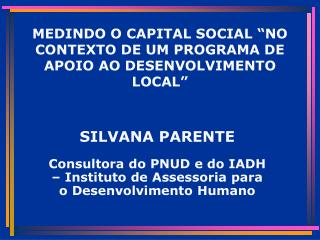 "MEDINDO O CAPITAL SOCIAL ""NO CONTEXTO DE UM PROGRAMA DE APOIO AO DESENVOLVIMENTO LOCAL"""
