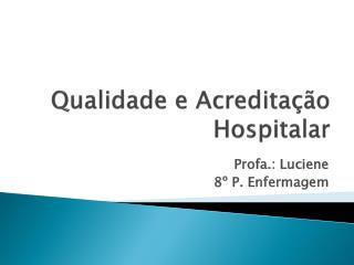 Qualidade e Acreditação Hospitalar