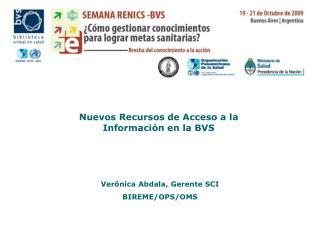 Nuevos Recursos de Acceso a la  Información en la BVS