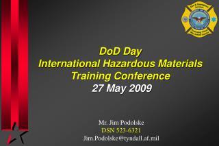 Mr. Jim Podolske DSN 523-6321 Jim.Podolske@tyndall.af.mil