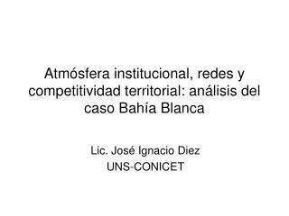 Atmósfera institucional, redes y competitividad territorial: análisis del caso Bahía Blanca