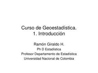 Curso de Geoestadística. 1. Introducción