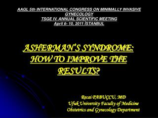 ASHERMAN'S SYNDROME:  HOW TO IMPROVE THE RESULTS?