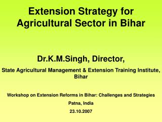 Extension Strategy for Agricultural Sector in Bihar