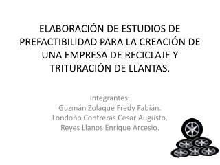 Integrantes: Guzmán Zolaque Fredy Fabián. Londoño Contreras Cesar Augusto.