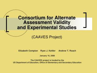 Consortium for Alternate Assessment Validity  and Experimental Studies (CAAVES Project)