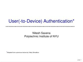 User(-to-Device) Authentication*