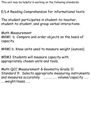 This unit may be helpful in working on the following standards: