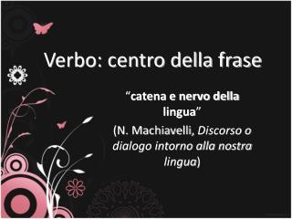 Verbo: centro della frase