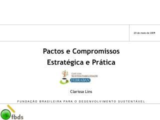 Pactos e Compromissos Estrat�gica e Pr�tica Clarissa Lins