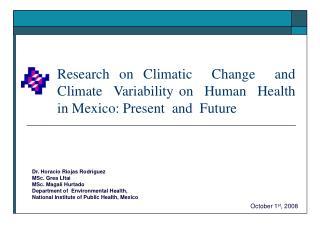 Dr. Horacio Riojas Rodríguez MSc. Grea LItai MSc. Magali Hurtado
