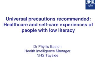 Dr Phyllis Easton Health Intelligence Manager NHS Tayside