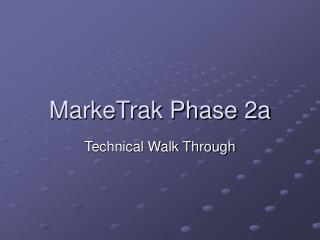 MarkeTrak Phase 2a