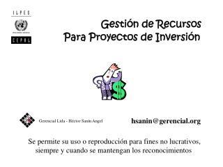 Gestión de Recursos                Para Proyectos de Inversión