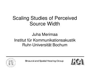Scaling Studies of Perceived Source Width